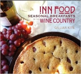 """Inn Food"" cookbook by owner of the Wine Way Inn and the Craftsman Inn; Gillian Kite, in Calistoga, CA, in the Napa Valley Wine Country"